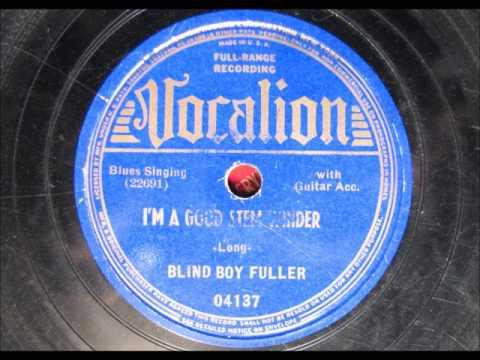 I'M A GOOD STEM WINDER by Blind Boy Fuller BLUES 1938