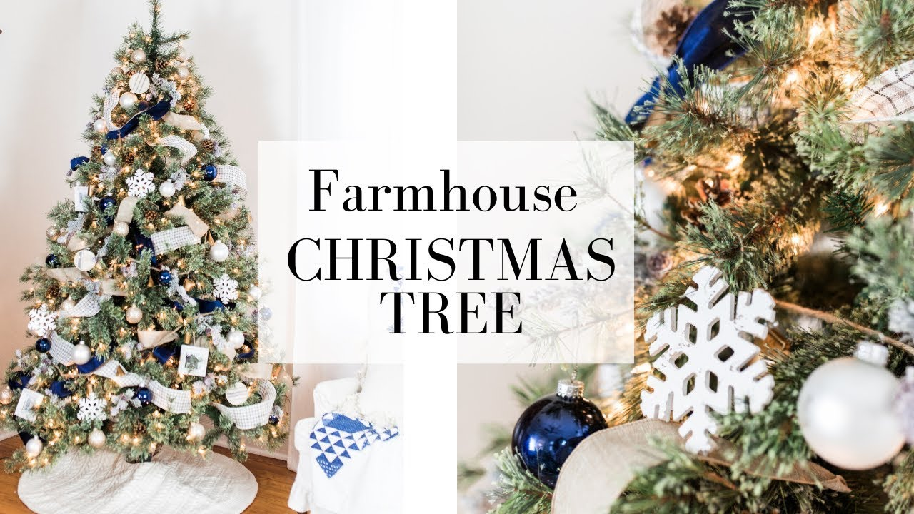 Blue And White Farmhouse Christmas Tree Farmhouse Christmas Decor Youtube