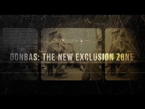 DONBAS: THE NEW EXCLUSION ZONE