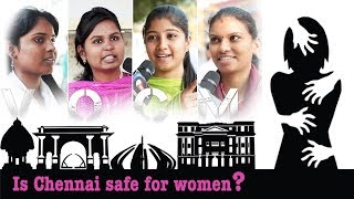Is Chennai safe for Women ? | Voice of Common Man