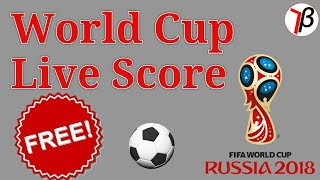 How to watch football live score for free   fifa world cup russia 2018
