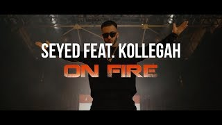 Seyed feat. Kollegah - On Fire (Official Video)