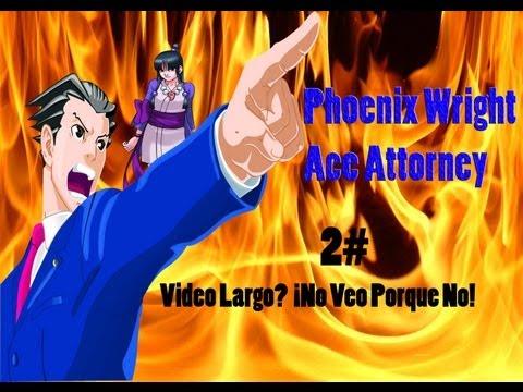 Phoenix Wright  2# Video Largo? No veo porque no.