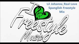 Lil Johanna Real Love Spanglish Freestyle Mix