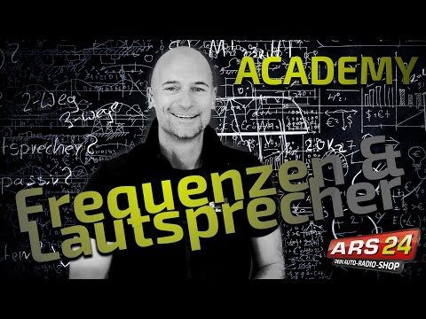 Welche Lautsprecher gibt es? | Was sind Frequenzen? | Seminar | ARS24.com Auto-Radio-Shop