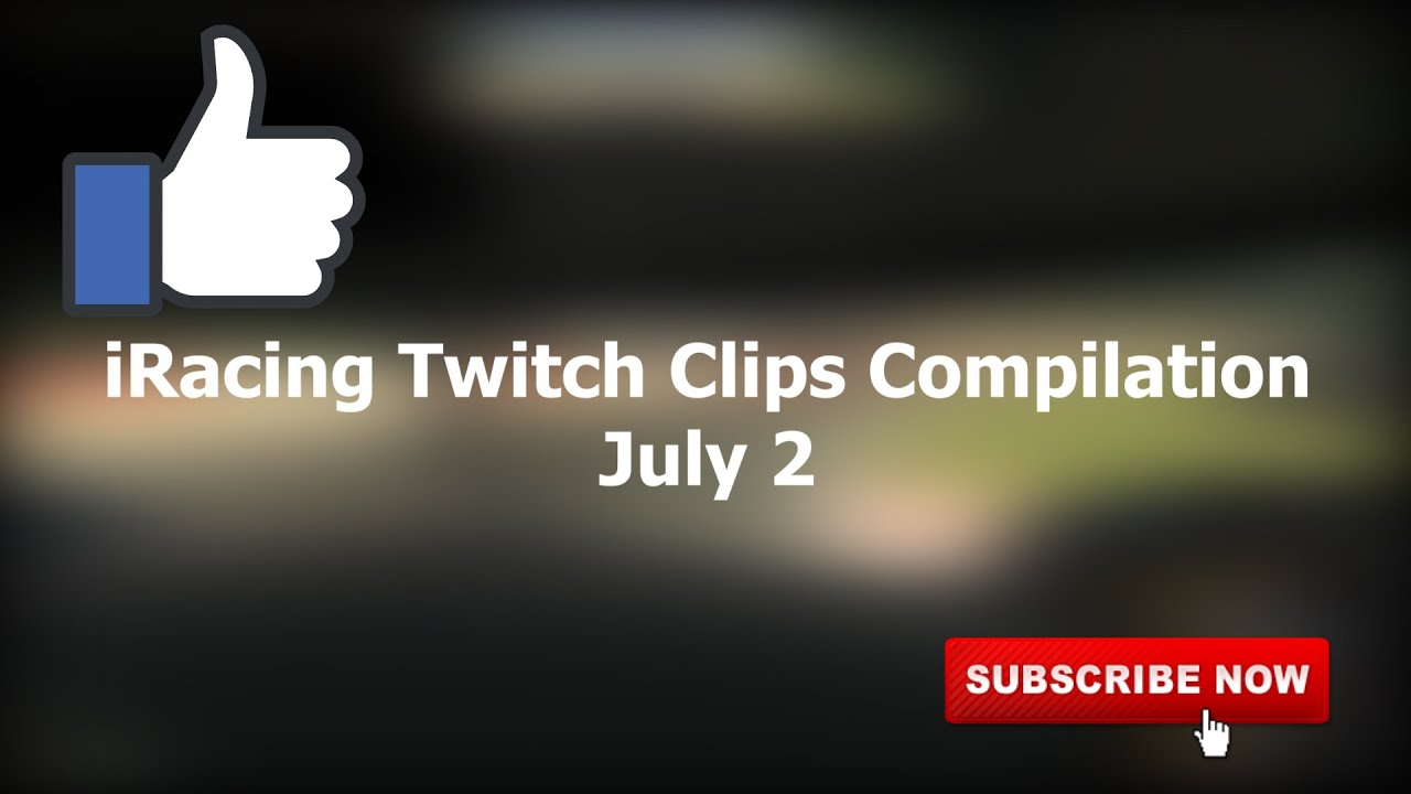 July 2 | iRacing Clips Compilation