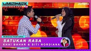 Satukan Rasa - Khai Bahar & Siti Nordiana | #SFMM34