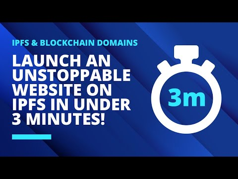 IPFS & Blockchain Domains: How To Launch An Unstoppable Website On IPFS In Under 3 Minutes!