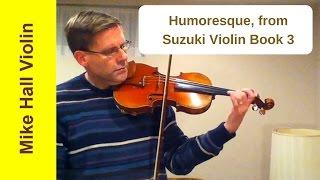 Humoresque - #4 from Suzuki Violin Book 3