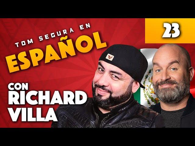 Ep. 23 con Richard Villa | Tom Segura en Español (ENGLISH SUBTITLES)