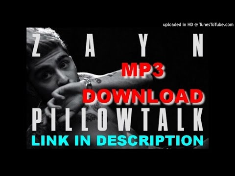 [ FREE MP3 DOWNLOAD ] ZAYN MALIK - PILLOWTALK + LYRICS