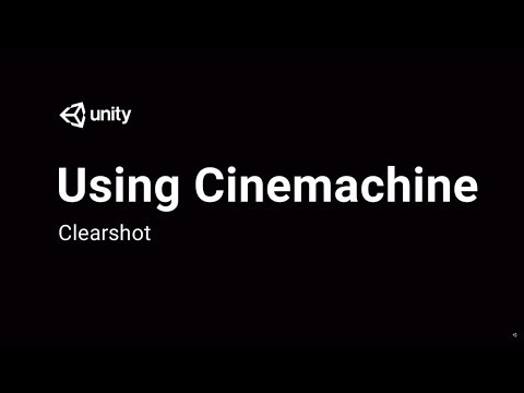 Using Cinemachine: Clear Shot