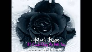 Black Rose - If I Could Only Be With You (Euro Mix - Best Version of All 12