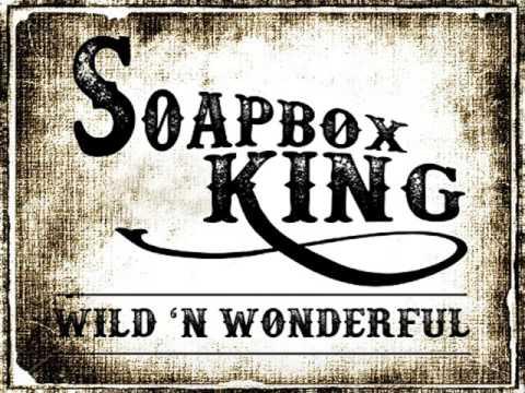Soapbox King-Wild 'n Wonderful