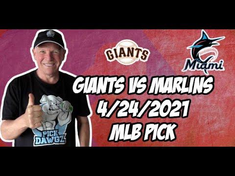 San Francisco Giants vs Miami Marlins 4/24/21 MLB Pick and Prediction MLB Tips Betting Pick