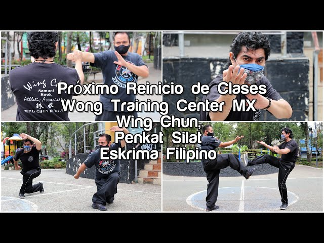 Próximo Reinicio de Clases Wong Training Center MX - Wing Chun, Penkat Silat y Eskrima Filipino