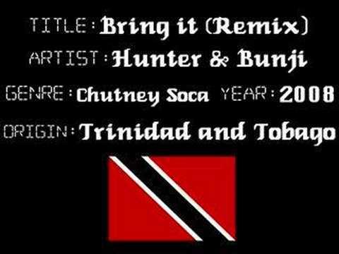 Hunter & Bunji - Bring it (Remix) - Chutney Soca Music