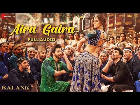 Aira Gaira - Full Audio | Kalank | Kriti Varun Aditya Alia | Antara Javed Tushar | Pritam | Amitabh Mp3