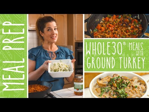 Whole30 Meal Prep | 3 Whole30 Recipes with Ground Turkey