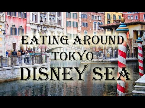 Japan Travel-Eating Around the Seven Ports of Tokyo Disney Sea