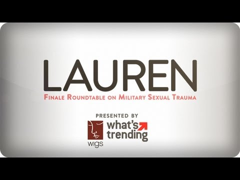 """Lauren"" Finale Roundtable on Military Sexual Trauma, Presented by WIGS and What's Trending"