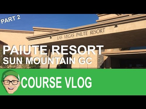 Paiute Resort Sun Mountain Part 2