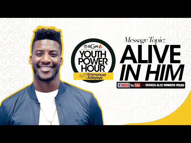 Alive In Him   Emmanuel Adeyeye   ALCC Blessed Generation
