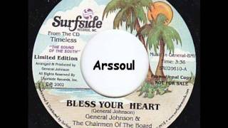 Bless Your Heart  -  General Johnson