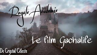 Royale Academie {le film complet } ~Gachalife~