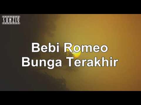 Free Download Bebi Romeo - Bunga Terakhir (karaoke Version + Lyrics) No Vocal #sunziq Mp3 dan Mp4