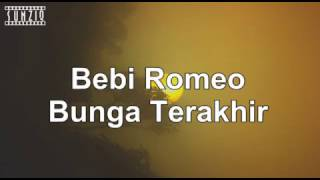 Bebi Romeo - Bunga Terakhir (Karaoke Version + Lyrics) No Vocal #sunziq