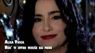 Alka Vuica - Nek' ti jutro mirise na mene - (Official Video)