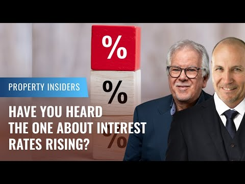 Have you heard the one about Interest Rates rising? | Property Insiders