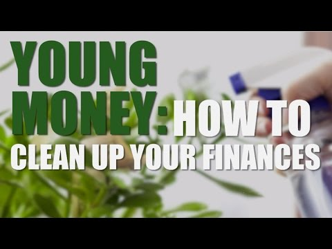 Young Money How To Clean Up Your Finances