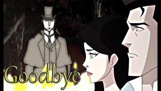 Gotham by Gaslight || Goodbye