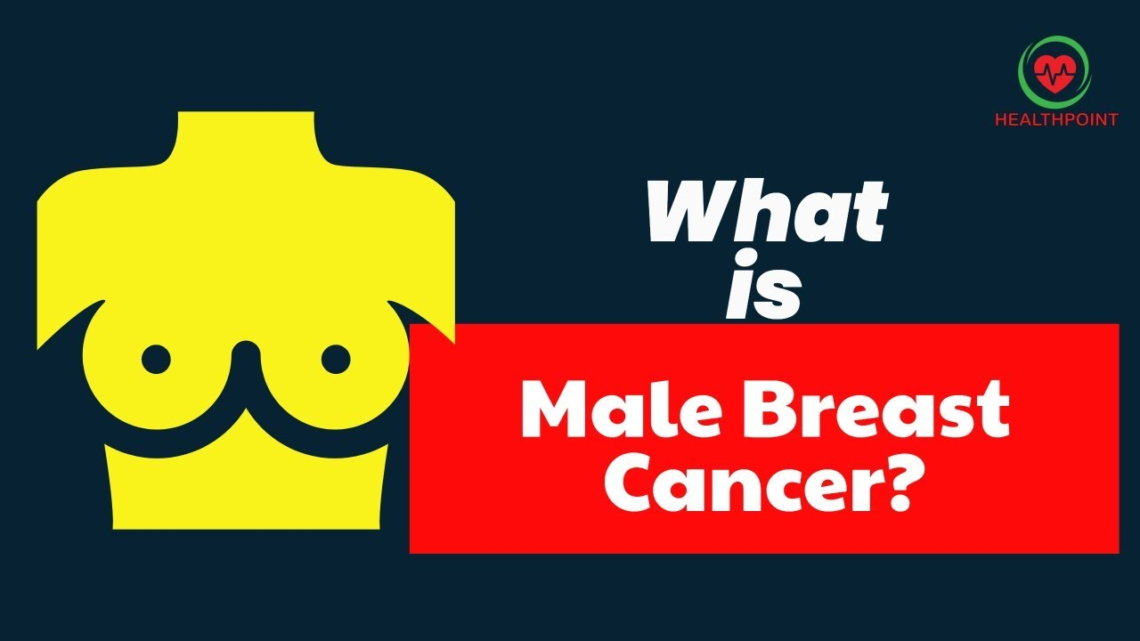 Male Breast Cancer Symptoms Causes Signs And Symptoms Of Breast