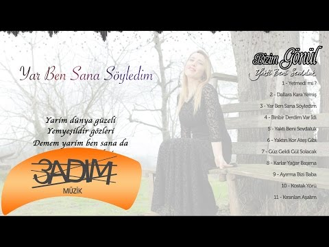 Bizim Gönül - Yar Ben Sana Söyledim ( Official Lyric Video )