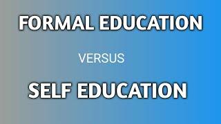 Formal education VS Self education.     video by Tej Prakash Sahu