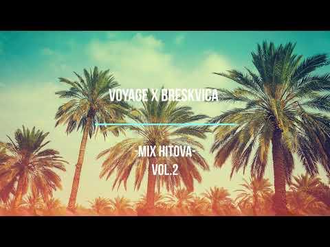 voyage x breskvica – mix hitova – :)  vol.2
