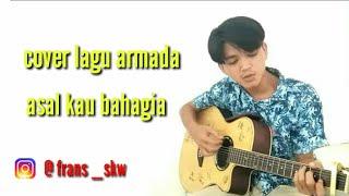 Cover lagu Armada - Asal kau bahagia #akustik #coverlagu #armadaasalkaubahagia#trending #viral