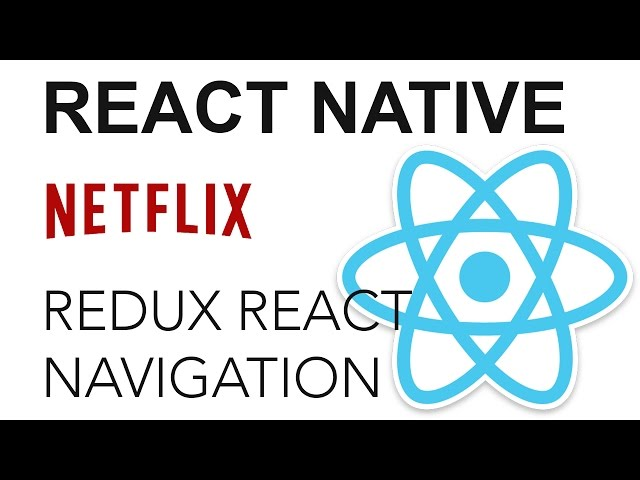 React Native - Netflix App: React Navigation con Redux