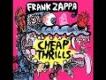 watch he video of Frank Zappa - Cheap Thrills