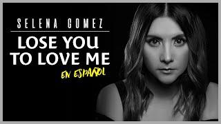 Selena Gomez - Lose You To Love Me (COVER EN ESPAÑOL) | Gret Rocha