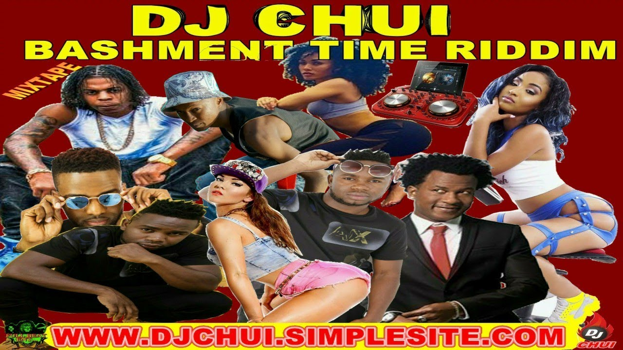 (2019 HOT) BASHMENT TIME RIDDIM HD VIDEO MIXTAPE - DJ CHUI