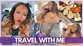 TRAVEL WITH ME VLOG | FLYING DURING COVID, WINE TASTING FOR THE FIRST TIME!