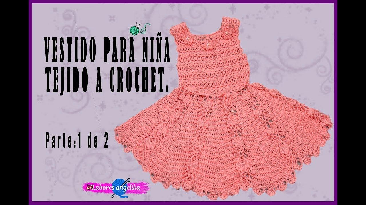 Vestido Para Niña Tejido A Crochet Parte 1 De 2 Labores Angélika