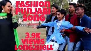 FASHION || NEW PUNJSBI SONG 2019 || ROMANTIC LOVE SONG || ASIF KHAN || LONG2HELL
