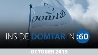 DOMTAR in :60 Edition 12- October 2019