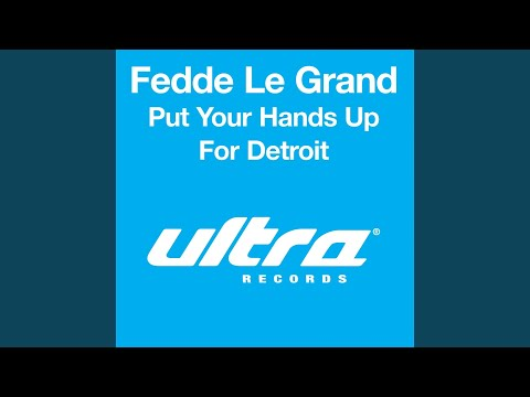 Put Your Hands Up For Detroit (Club Mix)