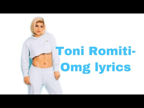 4853f48fe1264 Toni Romiti- OMG LYRICS - YouTube